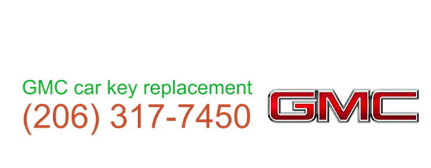 GMC car key replacement 206 317 7459
